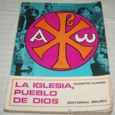 Libros de segunda mano: LA IGLESIA PUEBLO DE DIOS CUARTO CURSO EDITORIAL BRUÑO AÑO 1970. Lote 37273510