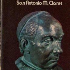 Libros de segunda mano: AUTOBIOGRAFIA DE SAN ANTONIO M.CLARET. Lote 37277030