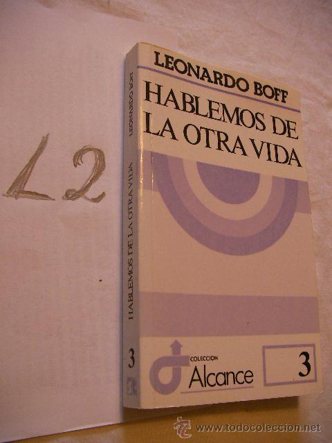 HABLEMOS DE LA OTRA VIDA - LEONARDO BOFF (Libros de Segunda Mano - Religión)