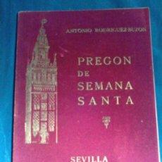 Libros de segunda mano: SEMANA SANTA DE SEVILLA PREGON DE SEMANA SANTA 1956 ANTONIO RODRIGUEZ BUZON. Lote 55813649