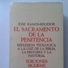 Libros de segunda mano: EL SACRAMENTO DE LA PENITENCIA - JOSE RAMOS-REGIDOR - TEOLOGIA - EDICIONES SIGUEME. Lote 37798606