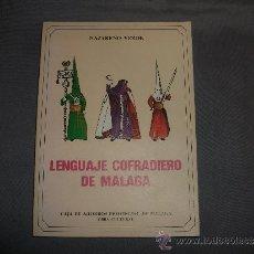 Libros de segunda mano: LENGUAJE COFRADIERO DE MÁLAGA - SEMANA SANTA. Lote 110078743