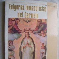 Libros de segunda mano: FULGORES INMACULISTAS DEL CARMELO. LÓPEZ MELÚS, RAFAEL MARÍA. 2004. Lote 38085811
