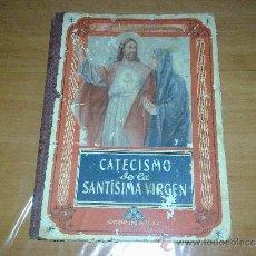 Libros de segunda mano: CATECISMO DE LA SANTISIMA VIRGEN EDITORIAL LUIS VIVES AÑO 1945. Lote 38152556
