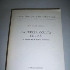 Libros de segunda mano: GUILLÉN TORRALBA, JUAN. LA FUERZA OCULTA DE DIOS : LA ELECCIÓN EN EL ANTIGUO TESTAMENTO. Lote 219434277