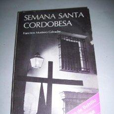 Libros de segunda mano: MONTERO GALVACHE, FRANCISCO. SEMANA SANTA CORDOBESA. Lote 38376035