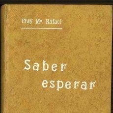 Libros de segunda mano: SABER ESPERAR, FRAY Mª RAFAEL. Lote 38724630