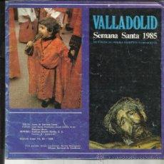 Libros de segunda mano: ITINERARIO SEMANA SANTA 1985. EDITA JUNTA DE SEMANA SANTA. FOTOS JOSÉ DAVID REDONDO. VALLADOLID. Lote 116796274