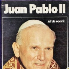Libros de segunda mano: JUAN PABLO II - JEF DE ROECK - EL HOMBRE QUE VINO DE POLONIA - ED. A.T.E - AÑO 1978 - RR3. Lote 39012783