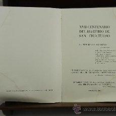 Libros de segunda mano: 3764- XVII CENTENARIO DEL MARTIRIO DE LOS SANTOS FRUCTUOSO, AUGURIO Y EULOGIO. 1959. . Lote 39083242