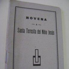 Libros de segunda mano: NOVENA A SANTA TERESITA DEL NIÑO JESÚS. IMPRENTA CASA MARTÍN, VALLADOLID.. Lote 39186886