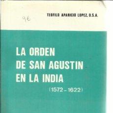 Libros de segunda mano: LA ORDEN DE SAN AGUSTÍN. TEÓFILO APARICIO LÓPEZ. EDICIONES MONTE CASINO. VALLADOLID. 1977. Lote 39187228