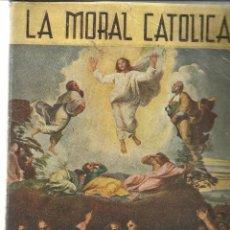 Libros de segunda mano: LA MORAL CATÓLICA. JOSÉ ZAHONERO. MIGUEL AN. MARTÍN. EDIT. MARTÍN S.A. VALENCIA. 1947. Lote 39365653