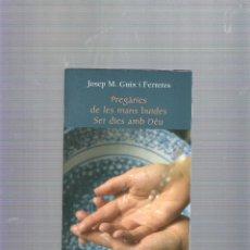 Libros de segunda mano: PREGARIES DE LES MANS BUIDES SET DIES AMB DEU - JOSEP M. GUIX I FERRERES - ED. CLARET. Lote 39409901