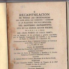 Libros de segunda mano: RECAPITULACION DE TODAS LAS ORDENANZAS. ARCHICOFRADIA.. PUERTO SANTA MARIA. 1949.. Lote 39428109