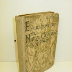 Libros de segunda mano: EXPLICACIÓN LITERAL DEL NUEVO CATECISMO DE RIPALDA ED. RAZÓN Y FÉ 1940. Lote 253749210