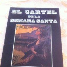 Libros de segunda mano: SEMANA SANTA DE MALAGA. EL CARTEL DE LA SEMANA SANTA EXPOSICION MUSEO DIOCESANO 1981 . Lote 39733034
