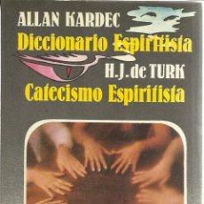 Libros de segunda mano: DICCIONARIO ESPIRITISTA. ALLAN KARDEC. CATECISMO ESPIRITISTA. H.J. DE TURK. TEOREMA S.A. 1984.. Lote 39802332