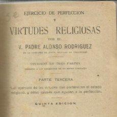 Libros de segunda mano: EJERCICIOS DE VIRTUDES RELIGIOSAS. ALONSO RODRÍGUEZ. PARTE III. 5ª ED. APOSTOLADO DE LA PRENSA. 1941. Lote 39836096