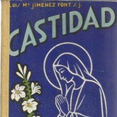 Libros de segunda mano: CASTIDAD. LUIS Mª FONT S.J. ESCELIER. MADRID. 1944. Lote 39855199