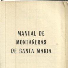 Libros de segunda mano: MANUAL DE MONTAÑERAS DE SANTA MARÍA. EDITORIAL SIPE. MADRID. 1967. Lote 39855238