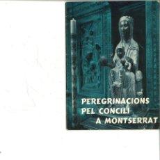 Libros de segunda mano: PEREGRINACIONS (PELEGRINACIONES) PEL CONCILI A MONTSERRAT 1961. Lote 40022244