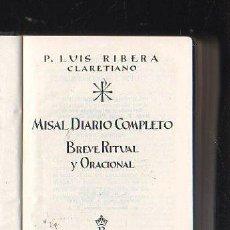 Libros de segunda mano: MISAL DIARIO COMPLETO. BREVE RITUAL Y ORACIONAL. LUIS RIBERA. EDITORIAL REGINA. 1966. Lote 40066596