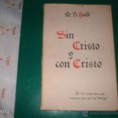 Libros de segunda mano: LIBRO. SIN CRISTO Y CON CRISTO. M. B. KOLB. POESÍA Y FIRMA DEL AUTOR. 27. VI. 1944. Lote 40261824