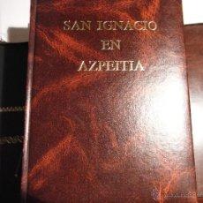 Libros de segunda mano: SAN IGNACIO EN AZPEITIA. Lote 40263816