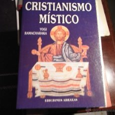Libros de segunda mano: CRISTIANISMO MÍSTICO. YOGI RAMACHARAKA. Lote 40263976