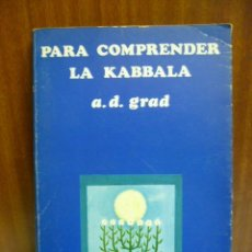 Libros de segunda mano: PARA COMPRENDER LA KÁBBALA - A.D. GRAD. Lote 40397772