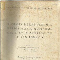 Libros de segunda mano: RÉGIMEN DE LAS ÓRDENES RELIGIOSAS A MEDIADOS DEL S. XVI. J. A. DE URRUTIA. MADRID. 1962. Lote 40469756