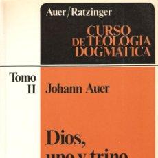 Libros de segunda mano: DIOS, UNO Y TRINO. JOHANN AUER. TOMO II. CURSO DE TEOLOGÍA DOGMÁTICA. EDITORIAL HERDER.. Lote 61713160