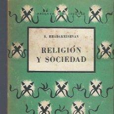 Libros de segunda mano: RELIGIÓN Y SOCIEDAD, S.RHADAKRISHNAN, ED. SUDAMÉRICA BUENOS AIRES 1955, RÚSTICA, 330PÁGS, 15X21CM. Lote 40632852