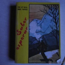 Libros de segunda mano: SABER ESPERAR. FRAY Mª RAFAEL, MONJE TRAPENSE.. Lote 40678545