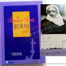 Libros de segunda mano: LA SEMANA SANTA QUE SE FUE LIBRO SEVILLA DIARIO 16 -- FOTOS FOTOGRAFÍA ANTIGUA RELIGIÓN CRISTIANA DE. Lote 40736945