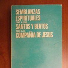 Libros de segunda mano: SEMBLANZAS ESPIRITUALES DE LOS SANTOS BEATOS DE LA COMPAÑÍA DE JESÚS. 1974. Lote 40957407