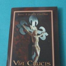 Libros de segunda mano: VÍA CRUCIS. RVDO. P. JUAN S. CLÁ DÍAZ. Lote 41027411