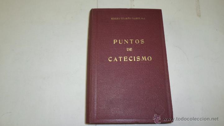 REMIGIO VILARIÑO UGARTE, PUNTOS DEL CATECISMO, 1949 (Libros de Segunda Mano - Religión)