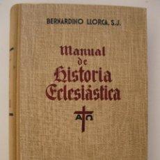 Libros de segunda mano: MANUAL DE HISTORIA ECLESIÁSTICA - BERNARDINO LLORCA - EDITORIAL LABOR - AÑO 1951.. Lote 41161811
