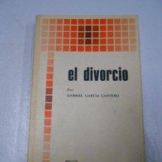 Libros de segunda mano: EL DIVORCIO. - GARCÍA CANTERO, GABRIEL. TDK166. Lote 41203040