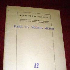 Libros de segunda mano: TEMAS DE PREDICACIÓN 1957 PARA UN MUNDO MEJOR 32 EDICIONES SALAMANCA. Lote 41224956