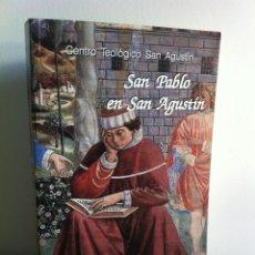 Libros de segunda mano: SAN PABLO EN SAN AGUSTÍN. CENTRO TEOLÓGICO SAN AGUSTÍN. XII JORNADAS AGUSTINIANAS. MADRID 2009.. Lote 41278310