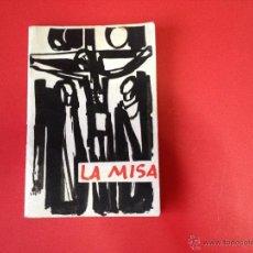 Libros de segunda mano: LA MISA ORACIÓN DEL SEGLAR 1965. Lote 41303859