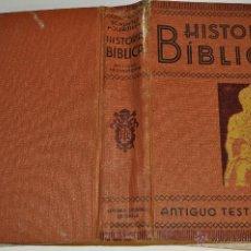 Libros de segunda mano: HISTORIA BÍBLICA. IGNACIO SCHUSTER, JUAN B. HOLZAMMER RM64367. Lote 41334843