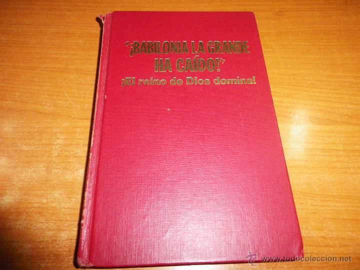BABILONIA LA GRANDE HA CAIDO EL REINO DE DIOS DOMINA LIBRO TESTIGOS DE JEHOVA WATCHTOWER AÑO 1972 (Libros de Segunda Mano - Religión)