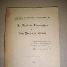 Libros de segunda mano: VEIGA VALIÑA, ARTURO. LA DOCTRINA ESCATOLÓGICA DE SAN JULIAN DE TOLEDO : TESIS PRESENTADA PARA.... Lote 41576125