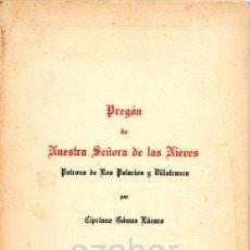 Libros de segunda mano: LOS PALACIOS, SEVILLA,1973,PREGON DE NUESTRAS SEÑORA DE LAS NIEVES, POR CIPRIANO GOMEZ. Lote 41580772