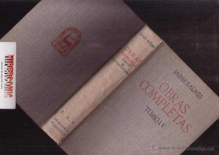 OBRAS COMPLETAS, TOMO IV / . JAIME BALMÉS - EDITA : B.A.C. 1949 (Libros de Segunda Mano - Religión)