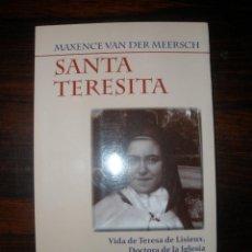 Libros de segunda mano - Santa Teresita. Vida de Teresa de Lisieux, Doctora de la Iglesia --- Maxence van der Meersch - 53019226